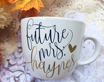 Future Mrs Custom Mug • Engagement Mug • Bride Mug • Bride to Be Gift • Bridal Shower Gift • Engagement Present • Newly Engaged Custom Gift