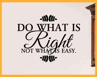Do What is Right Not What is Easy, Wall Art, Stickers, Stencil, Inspirational Quote Vinyl Wall Decals