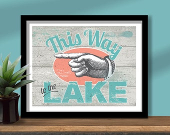 This Way to the Lake, lake house print, lake house sign, vintage-style lake sign, lake cottage sign