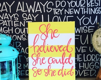 She believed she could so she did Canvas Quote Art Christmas Gift Graduation Gift Office Decor Dorm Decor Quote on Canvas Wall Hanging