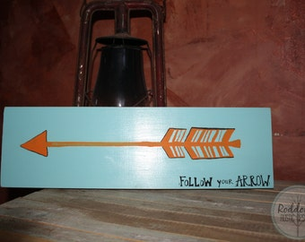 Follow Your Arrow Sign