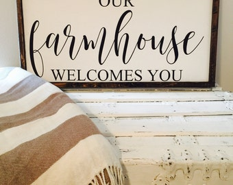 Our Farmhouse Welcomes You|Wood Sign