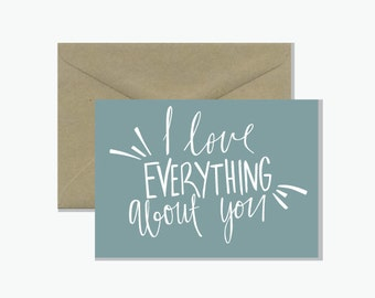 I love everything about you Greeting Card