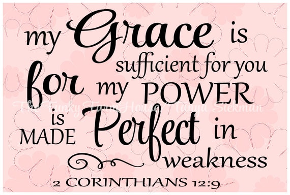 SVG & PNG - My grace is sufficient for you for my power is made perfect in weakness