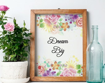 "Floral Child Quote Print, ""Dream big."" Instant Nursery Decor, Wall Art, Instant Decor, Digital Download, Nursery print,"
