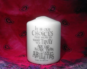 It is our choices that show us what we truly are far more than our abilities - Albus Dumbledore, Harry Potter  candles unscented