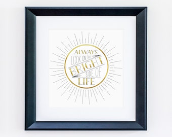 Always look on the bright side of life print