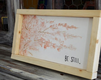 Be Still-Water color inspired Wooden Sign
