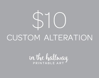 Custom Alteration for Printable Art