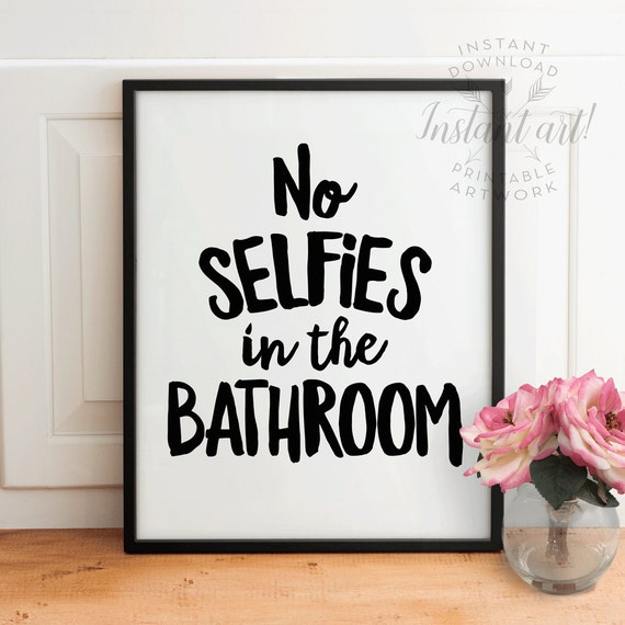 Funny bathroom wall art printableno selfies in by for Funny bathroom decor