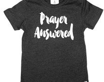 Prayer Answered Shirt, miracle baby, God miracle shirt, Christian toddler shirt, God answers prayers, pregnant announcement,baby dedication