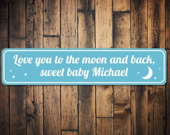 Love You To The Moon And Back Sweet Baby Sign, Personalized Infant Name Nursery Welcome Home Newborn Decor - Quality Aluminum ENS1002163
