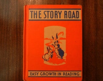 The Story Road ~ Easy Growth in Reading ~ A Second Reader ~ 1940