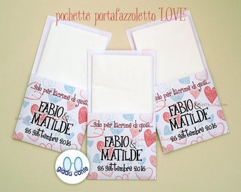 POCHETTE PORTAFAZZOLETTO ' LOVE ' only for tears of joy! -set 20 pieces