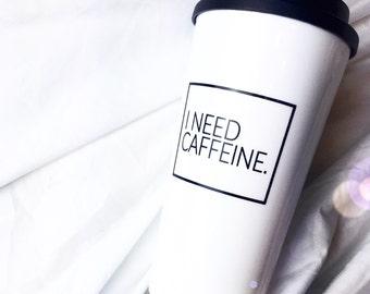 I Need Caffeine - 16oz Tumbler Mug
