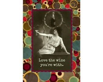Love The Wine You're With - Magnet