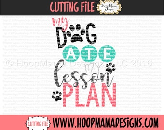 My Dog Ate My Lesson Plan SVG DXF eps and png Files for Cutting Machines Cameo or Cricut Teacher Appreciation Gift