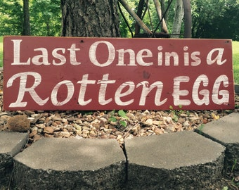 Last One in is A Rotten Egg barn wood sign chicken house sign fixer upper chicken coop sign fixer upper chicken house hand painted sign