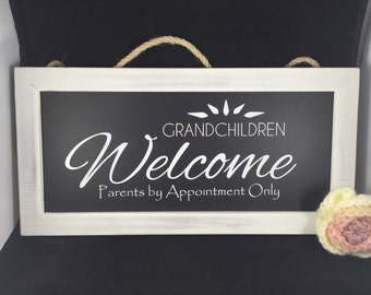 Grandchildren Welcome, Parents by Appointment Only Sign