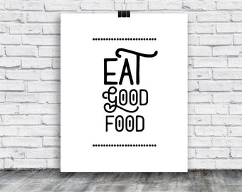 Eat good food Poster - Poster Download - kitchen - Gift - Food - Posters - Digital Print - Instant Download