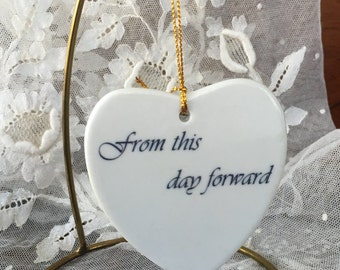 "Lovely Flat Heart Ornament - ""from this day forward"""