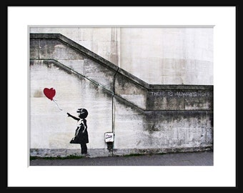 Girl With Balloon - There is Always Hope - Banksy - Graffiti art - Street art – print - poster