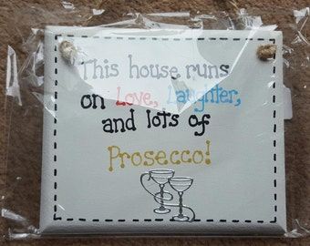 Humour Funny Plaque - This House Runs On Love Laughter And Lots Of Prosecco - Wine House Home Freind Family Plaque Gift
