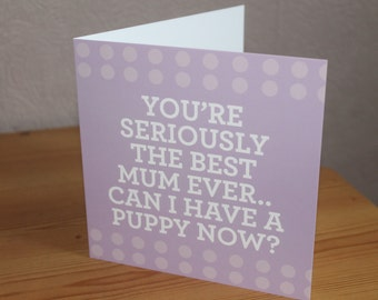 Mothers day card, can I have a puppy?