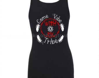 Vibe Tank Top - Tribe Tank Top - Come Vibe with My Tribe - Hippie Tank Top - Gypsy Tank Top - Boho Tank Top - Hippie Fashion - Tribe - Gypsy