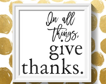 In All Things Give Thanks - Print