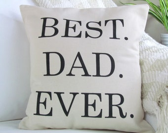 Best Dad Ever, Father's Day Gift, Dad Gifts, Gift For Him, Dad Pillow, Birthday, Christmas Gift, Man Cave,