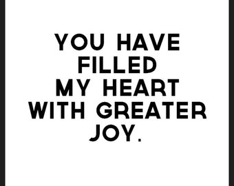 You have filled my heart with greater joy - poster print.