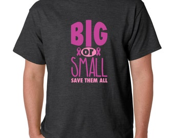 Big or Small Save Them All T-shirt Breast Cancer Awareness Shirts
