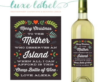 "Custom ""Christmas Wine Label"" - Holiday Wine Labels - Wine Bottle Label - Christmas Labels ""To the Mother Who Deserves an Island"" Mom Funny"