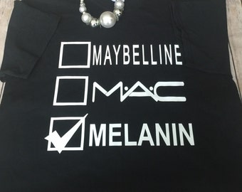 FREE SHIPPING!!!  Melanin Makeup Shirt; Melanin March; Custom Tees;Plus Size Fashion