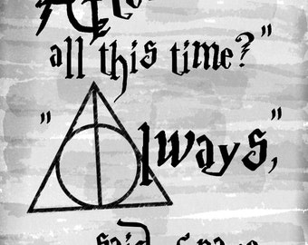 Always Snape Harry Potter Quote Digital Print