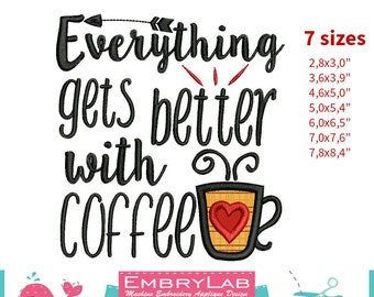 Machine Embroidery Mini Design Lettering Everything Gets Better With Coffee (16114)