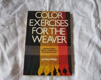 Color exercises for the weaver by Palmy Weigle