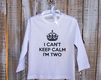 I Can't Keep Calm-I'm Two