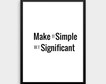 Make it simple, but significant, Home Decor, Printable Art, Motivational poster, Quote print, Typography, Poster, Home Decor, Wall Art