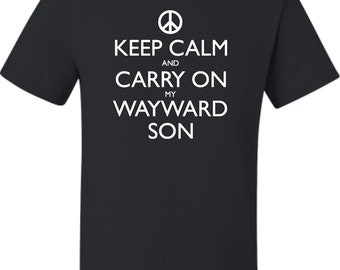 Adult Keep Calm And Carry On My Wayward Son T-Shirt