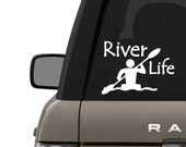 RIVER LIFE Graphic sticker decal for boat,car,truck,suv,van,motorcycle,auto,rear window,Helmet,cell phone,tablet, SKR289
