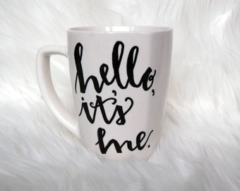 Hello It's Me Ceramic Coffee Mug