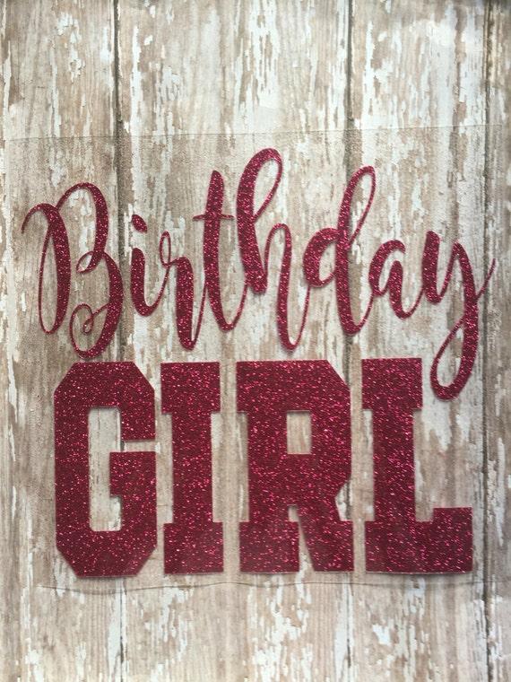 Birthday Girl Iron on Decal/ DIY Birthday Girl Shirt/ DIY Glitter Shirt/ DIY Personalized Birthday Shirts