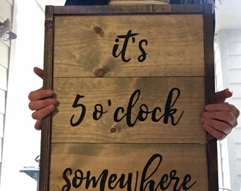 It's 5 O'Clock Somewhere Handcrafted Wooden Sign