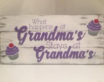 What Happens At Grandma's Stays At Grandma's - hand-made, wood sign