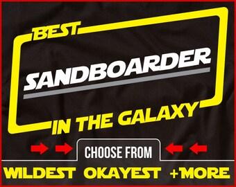 Best Sandboarder In The Galaxy Shirt Funny Sandboarding Shirt GIft for Sandboarder