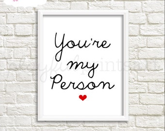 You're My Person Print, 8x10, Instant Download