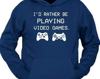 I'd Rather Be Playing Video Games Hoodie