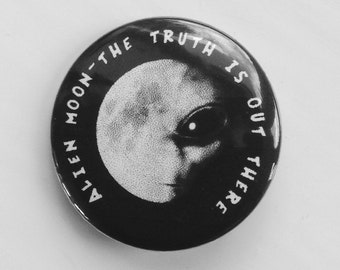 Alien Moon, the truth is out there. 25mm pin badge.